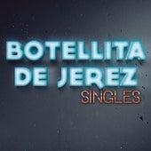 Play & Download Singles by Botellita De Jerez | Napster