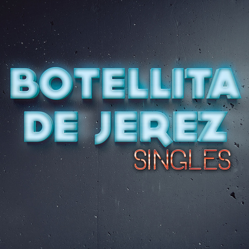 Play & Download Singles by Botellita De Jerez | Napster