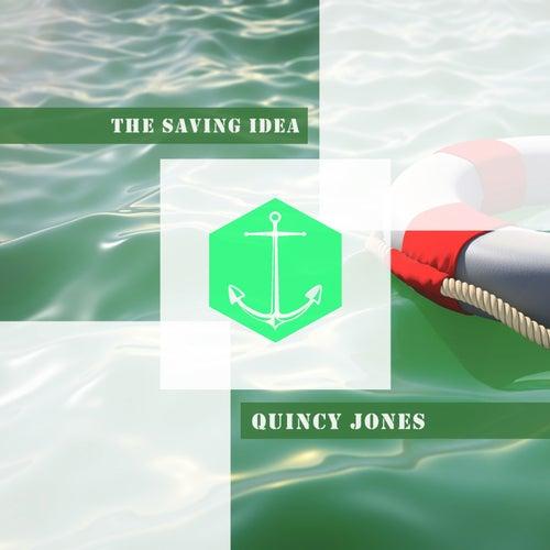 The Saving Idea von Quincy Jones