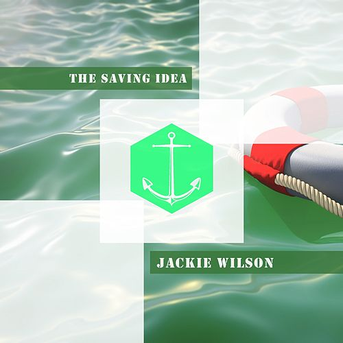 The Saving Idea by Jackie Wilson