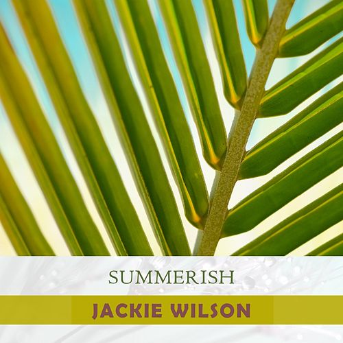Summerish by Jackie Wilson