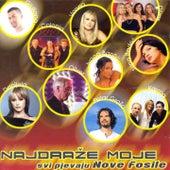 Play & Download Najdraže Moje - Svi Pjevaju Nove Fosile by Various Artists | Napster
