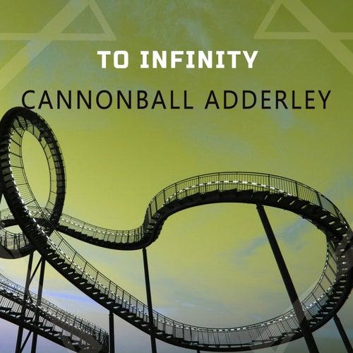 To Infinity von Cannonball Adderley