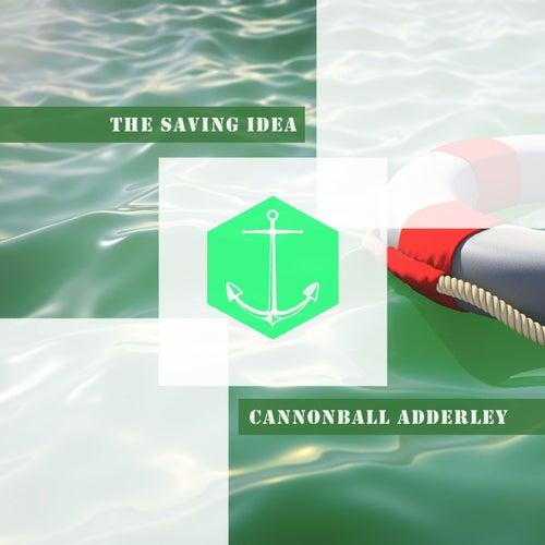 The Saving Idea von Cannonball Adderley