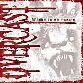 Play & Download Reborn to Kill Again by Overcast | Napster