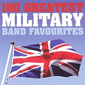 Play & Download 100 Greatest Military Band Favorites by Various Artists | Napster