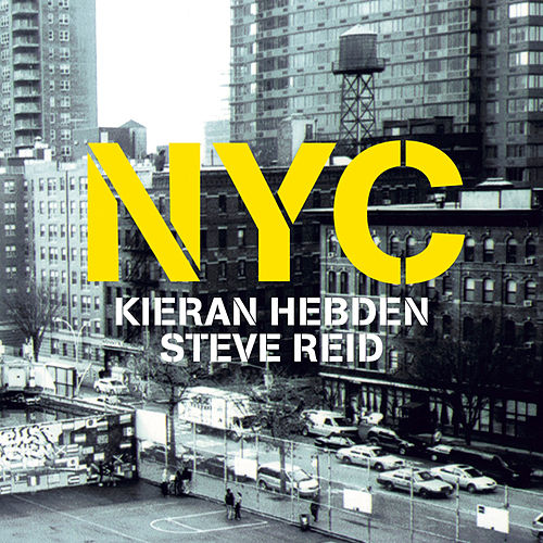 Play & Download NYC by Kieran Hebden and Steve Reid | Napster