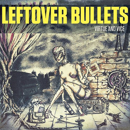 "Leftover Bullets: ""Virtue & Vice"""