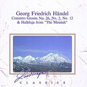 Georg Friedrich Händel: Concerto Grosso Nr. 26, No. 2, No. 12 & Halleluja From