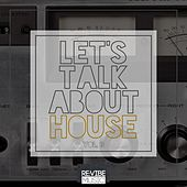 Play & Download Let's Talk About House, Vol. 3 by Various Artists | Napster
