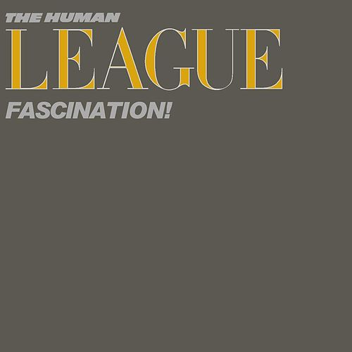 Play & Download Fascination! by The Human League | Napster