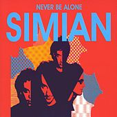 Play & Download Never Be Alone by Simian | Napster