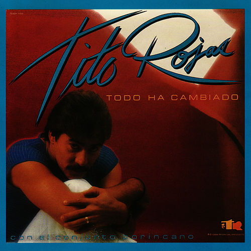 Play & Download Todo Ha Cambiando by Tito Rojas | Napster