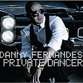 Play & Download Private Dancer by Danny Fernandes | Napster