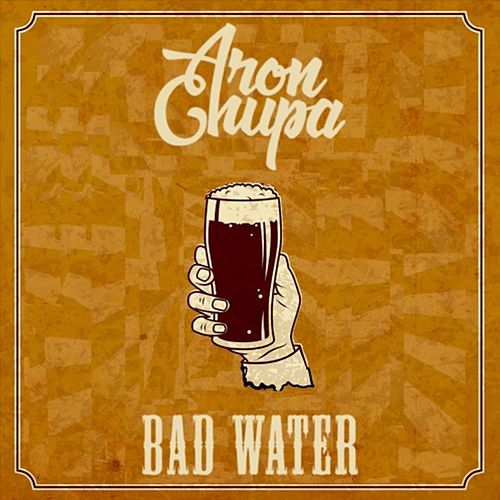 Bad Water de AronChupa