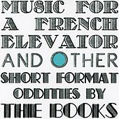 Play & Download Music for a French Elevator EP by The Books | Napster