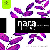 Play & Download Nara Leão Naturalmente by Various Artists | Napster