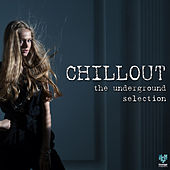 Play & Download Chillout The Underground Selection by Various Artists | Napster