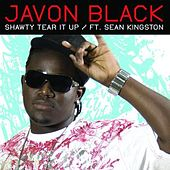 Shawty Tear It Up by Javon Black