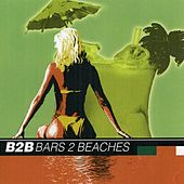 Play & Download Bars 2 Beaches by B2b | Napster