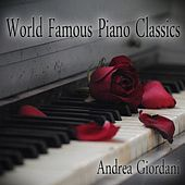 World Famous Piano Classics (Beethoven, Mozart, Chopin, Einaudi, Tiersen, Debussy, Schubert & Tschaikowsky) by Andrea Giordani