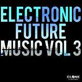 Electronic Future Music, Vol. 3 by Various Artists