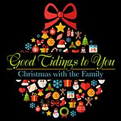 Good Tidings to You - Christmas with the Family von Various Artists