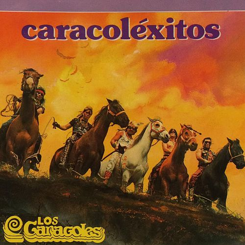 Play & Download Caracoléxitos by Los Caracoles | Napster