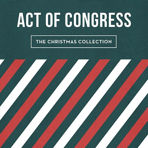 Play & Download The Christmas Collection by Act of Congress | Napster