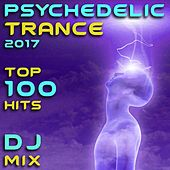 Psychedelic Trance 2017 Top 100 Hits DJ Mix by Various Artists