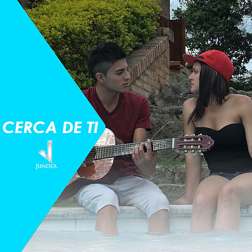 Play & Download Cerca de Ti by Junder | Napster