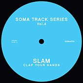 Play & Download Soma Track Series Vol. 4 by Slam | Napster