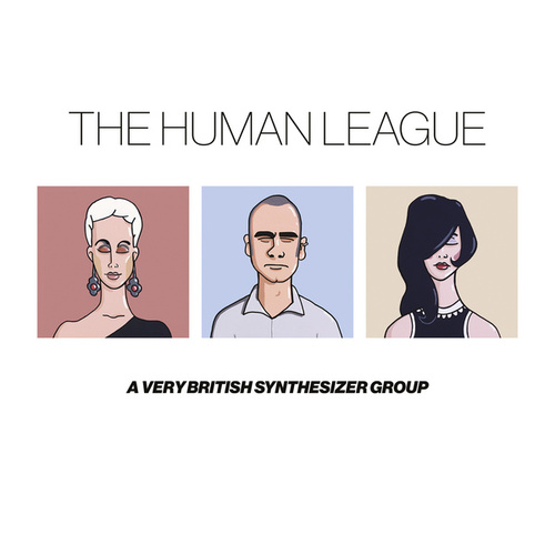 Anthology - A Very British Synthesizer Group by The Human League