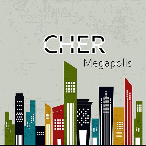 Play & Download Megapolis by Cher | Napster