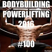 Play & Download Bodybuilding Powerlifting 2016 #100 by Various Artists | Napster