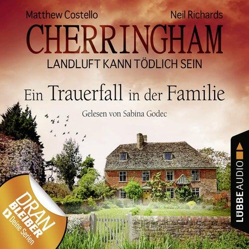 Cherringham - Landluft kann tödlich sein, Folge 24: Ein Trauerfall in der Familie von Matthew Costello, Neil Richards
