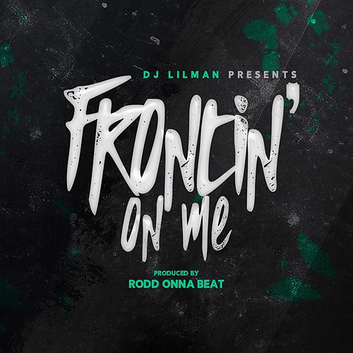 Play & Download Frontin on Me by DJ Lilman | Napster