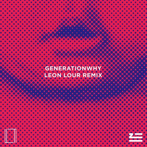 Generationwhy (Leon Lour Remix) de ZHU