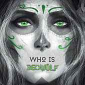 Play & Download Who Is Beowülf by Beowulf | Napster
