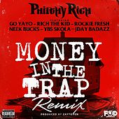 Money in the Trap (Remix) [feat. Go Yayo, Rich The Kid, Rockie Fresh, Neek Bucks, YBS Skola & Jday Badazz] by Philthy Rich