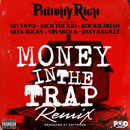 Money in the Trap (Remix) [feat. Go Yayo, Rich The Kid, Rockie Fresh, Neek Bucks, YBS Skola & Jday Badazz] by Philthy Rich
