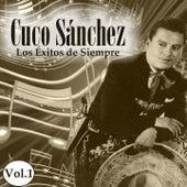 Play & Download Cuco Sánchez - Los Éxitos de Siempre, Vol. 1 by Cuco Sanchez | Napster
