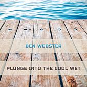 Plunge Into The Cool Wet von Ben Webster