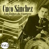 Play & Download Cuco Sánchez - Los Éxitos de Siempre, Vol. 2 by Cuco Sanchez | Napster