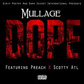 Play & Download Dope (feat. Preach & Scotty Atl) by Mullage | Napster