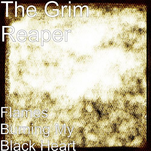Play & Download Flames Burning My Black Heart by Grim Reaper | Napster