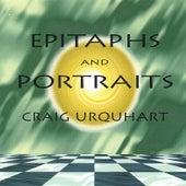 Epitaphs And Portraits by Craig Urquhart