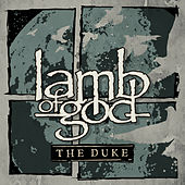 Play & Download The Duke by Lamb of God | Napster