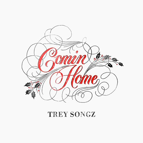 Comin Home by Trey Songz
