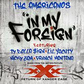 Play & Download In My Foreign (feat. Ty Dolla $ign, Lil Yachty, Nicky Jam & French Montana) by The Americanos | Napster
